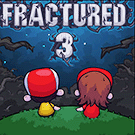 Fractured 3